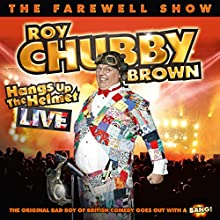 Roy Chubby Brown Hangs Up the Helmet  by Roy Chubby Brown Narrated by Roy Chubby Brown
