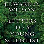 Letters to a Young Scientist | Edward O. Wilson