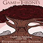 Game of Thrones: Prophecies and Dreams: Game of Thrones Mysteries and Lore, Volume 2 Hörbuch von  CraftWrite Publishing Gesprochen von: Leanne Yau