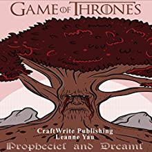 Game of Thrones: Prophecies and Dreams: Game of Thrones Mysteries and Lore, Volume 2 | Livre audio Auteur(s) :  CraftWrite Publishing Narrateur(s) : Leanne Yau