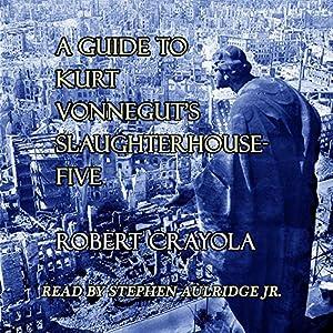A Guide to Kurt Vonnegut's Slaughterhouse-Five Audiobook