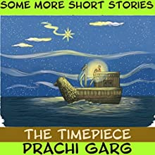 The Timepiece Audiobook by Prachi Garg Narrated by John Hawkes