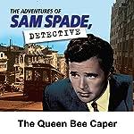 Sam Spade: The Queen Bee Caper |  Radio Spirits