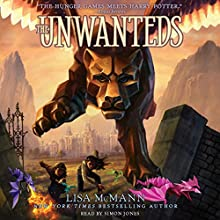 The Unwanteds: Unwanteds Series, Book 1 Audiobook by Lisa McMann Narrated by Simon Jones