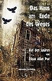 img - for Das Haus am Ende des Weges ...: Auf den Spuren von Edgar Allan Poe (German Edition) book / textbook / text book