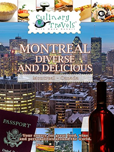 Culinary Travels - Montreal - Diverse and Delicious