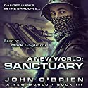 Sanctuary: A New World, Book 3 Audiobook by John O'Brien Narrated by Mark Gagliardi