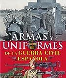 img - for Armas y uniformes de la guerra civil espanola / Guns and Uniforms of the Spanish Civil War (Atlas Illustrado / Illustrated Atlas) (Spanish Edition) book / textbook / text book