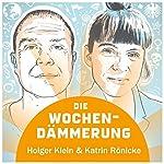 Die Wochendämmerung vom 13.01.2017: Pille, Emanzipation, Identität | Holger Klein,Katrin Rönicke