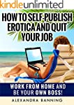 How to Self-Publish Erotica and Quit...