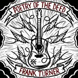 FRANK TURNER-POETRY OF THE DEED