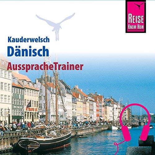 Dänisch (Reise Know-How Kauderwelsch AusspracheTrainer)