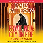 Private India: City on Fire (       UNABRIDGED) by James Patterson, Ashwin Sanghi Narrated by Amerjit Deu, Raj Ghatak