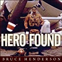 Hero Found: The Greatest POW Escape of the Vietnam War (       UNABRIDGED) by Bruce Henderson Narrated by Todd McLaren