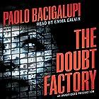 The Doubt Factory Hörbuch von Paolo Bacigalupi Gesprochen von: Emma Galvin