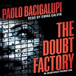The Doubt Factory | Paolo Bacigalupi