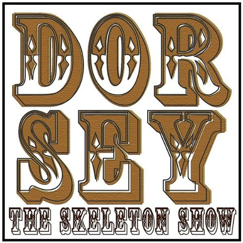 Dorsey - The Skeleton Show