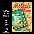 The Miracle Man: An Unbelievable Story of Love, Laughs, and Redemption Hörbuch von Buck Storm Gesprochen von: Michael E Dawson