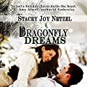 Dragonfly Dreams Audiobook by Stacey Joy Netzel Narrated by Dana Barbato