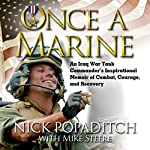Once a Marine: An Iraq War Tank Commander's Inspirational Memoir of Combat, Courage, and Recovery | Nick Popaditch,Mike Steere