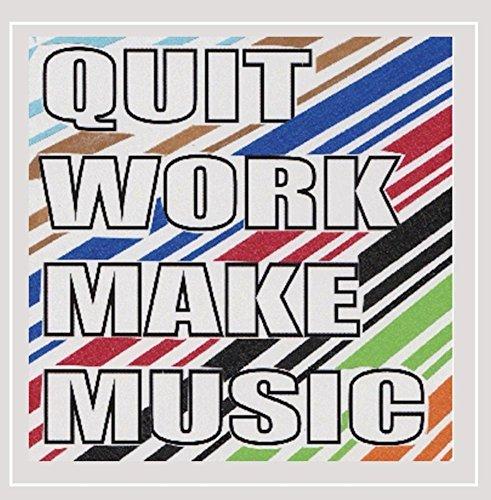 Sam Densmore & Curtis Irie - Quit Work Make Music [Explicit]