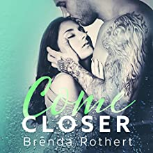 Come Closer Audiobook by Brenda Rothert Narrated by Lee Samuels, Kristen Leigh
