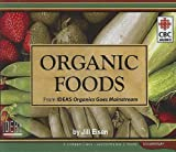 img - for Organic Foods: From Ideas Organics Goes Mainstream book / textbook / text book