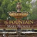 The Fountain Audiobook by Mary Nichols Narrated by Patience Tomlinson