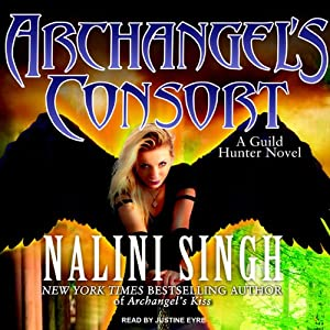 Archangel's Consort: Guild Hunter, Book #3 | [Nalini Singh]