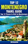Top 12 Places to Visit in Montenegro...