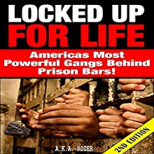 Locked Up for Life 2nd Edition: America's Most Powerful Gangs Behind Prison Bars (       UNABRIDGED) by A.K.A. Rizer Narrated by Millian Quinteros