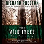 The Wild Trees: A Story of Passion and Daring | Richard Preston