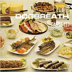 Dogbreath - Taste It