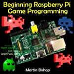 Beginning Raspberry Pi Game Programming