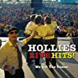 Hollies Live Hits - We Got the Tunes! (Live)