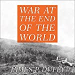 War at the End of the World: Douglas...