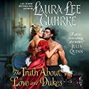The Truth About Love and Dukes: Dear Lady Truelove Audiobook by Laura Lee Guhrke Narrated by Carolyn Morris