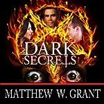 Dark Secrets | Matthew W. Grant