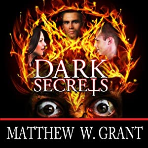 Dark Secrets | [Matthew W. Grant]