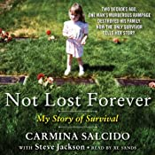 Not Lost Forever: My Story of Survival | [Carmina Salcido, Steve Jackson]