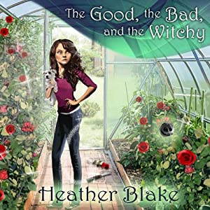 The Good, the Bad, and the Witchy Audiobook