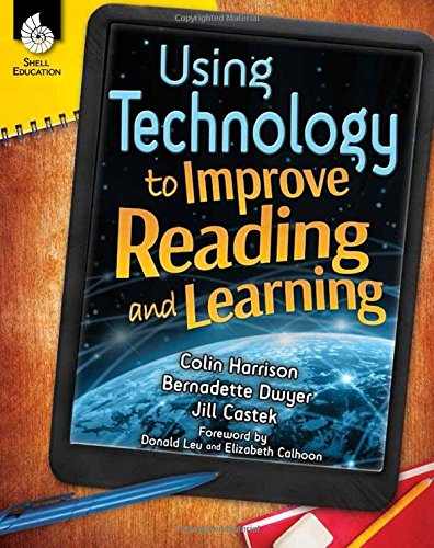 Using Technology to Improve Reading and Learning - Grades K-12 (Professional Books)