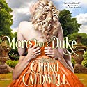 More than a Duke: Heart of a Duke, Book 2 (       UNABRIDGED) by Christi Caldwell Narrated by Tim Campbell