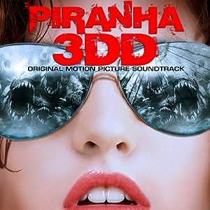 Piranha 3DD (Original Motion Picture Soundtrack)