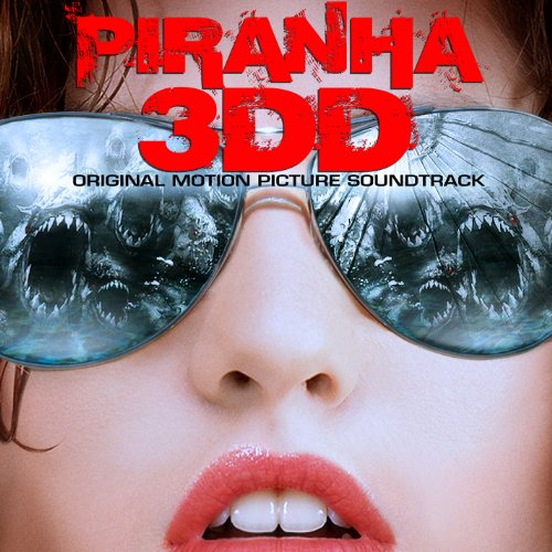 Piranha 3DD (Original Motion Picture Soundtrack)