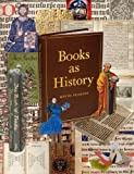 Books as History: The Importance of Books Beyond Their Texts (0712358323) by Pearson, David