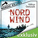 Nordwind (Nordic Killing) Audiobook by Håkan Östlundh Narrated by Hans Jürgen Stockerl