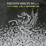 YOU KNOW HOW WE DO VOL.4 MIXED BY DJ NOBU A.K.A. BOMBRUSH