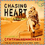 Chasing Heart: Ellen Martin Disasters, Book 1 | Mark Lingane