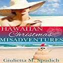 Hawaiian Christmas Misadventures Audiobook by Giulietta Spudich Narrated by Christy Williamson